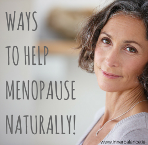 Ways to help Menopause Naturally!
